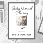 Baby Financial Planning Guide and Worksheet